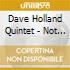 Dave Holland Quintet - Not For Nothin'