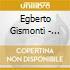 Egberto Gismonti - Rarum