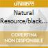 NATURAL RESOURCE/BLACK MAGIC (2CD)