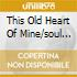 THIS OLD HEART OF MINE/SOUL ON...