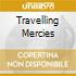 TRAVELLING MERCIES