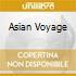 ASIAN VOYAGE