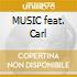 MUSIC feat. Carl