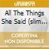 ALL THE THINGS SHE SAID (SLIM P.)