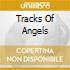 TRACKS OF ANGELS