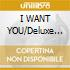 I WANT YOU/Deluxe Edition 2cd