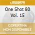ONE SHOT 80 VOL. 15