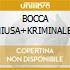 BOCCA CHIUSA+KRIMINALE (RIST.2CDx1)