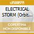 ELECTRICAL STORM (Orbit Mix)digipack