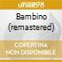BAMBINO (REMASTERED)