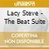 Lacy Steve - The Beat Suite