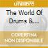 The World Of Drums & Percussion