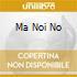 MA NOI NO