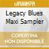 LEGACY BLUES MAXI SAMPLER