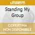 STANDING MY GROUP