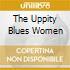 THE UPPITY BLUES WOMEN