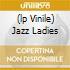 (LP VINILE) JAZZ LADIES