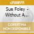 Sue Foley - Without A Warning
