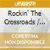 Rockin' The Crossroads - Various