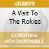 A VISIT TO THE ROKIES