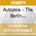 Autopsia - The Berlin Requiem