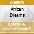 AFRICAN DREAMS