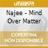 Najee - Mind Over Matter