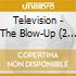 Television - The Blow-Up (2 Cd)