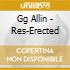 Allin Gg - Res-Erected