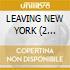 LEAVING NEW YORK (2 tracks)