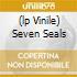 (LP VINILE) SEVEN SEALS