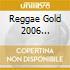 REGGAE GOLD 2006 +DVD