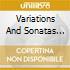VARIATIONS AND SONATAS ..VOL.3