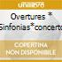 OVERTURES * SINFONIAS*CONCERTO