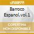 BARROCO ESPANOL,VOL.1