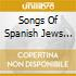 SONGS OF SPANISH JEWS IN MED