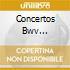 CONCERTOS BWV 1044,1060,1053