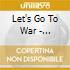 Let's Go To War - Karmageddon