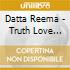 Datta Reema - Truth Love Creation