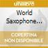 World Saxophone Quartet - Experience