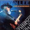 Bryan Lee - Live & Dangerous