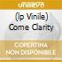 (LP VINILE) COME CLARITY