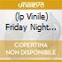 (LP VINILE) FRIDAY NIGHT AT THE BLACKHAWK (180 GR.)
