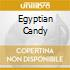 EGYPTIAN CANDY