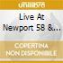 LIVE AT NEWPORT 58 & 63