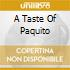 A TASTE OF PAQUITO