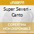 Super Seven - Canto