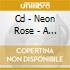 CD - NEON ROSE - A DREAM OF GLORY AND PRIDE
