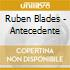 Blades Ruben - Antecedente