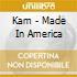Kam - Made In America